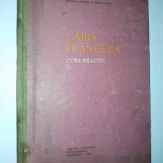 Limba Franceza Curs practic Vol. II Teodora Cristea, Irina Eliade 1964 - Curs Limba Franceza