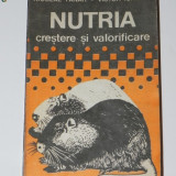 NICOLAE PANAIT, VICTOR IONESCU - NUTRIA. CRESTERE SI VALORIFICARE
