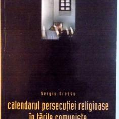 DATORIA AMINTIRII, CALENDARUL PERSECUTIEI RELIGIOASE IN TARILE COMUNISTE de SERGIU GROSSU, 2003 - Istorie