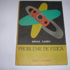 Probleme de fizică - Autor(i): Mihail Sandu, RF7/2, RM3 - Culegere Fizica
