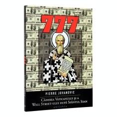 777. Caderea Vaticanului si a Wall Street-ului dupa Sfantul Ioan - Vietile sfintilor