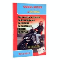 Curs practic si teoretic pentru obtinerea permisului de conducere. Scutere si mopede. Categoria A. 2012-2013M