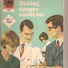 (C5813) Dr. GEORGE M. GHEORGHE - DIALOG DESPRE SANATATE, VOL.1, EDITURA CERES, 1981 - Carte Ghidul mamei