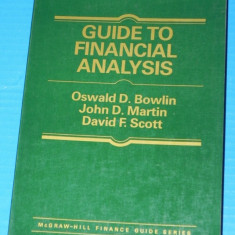OSWALD BOWLIN, JOHN MARTIN, DAVID SCOTT - GUIDE TO FINANCIAL ANALYSIS / ghid de analiza financiara (2634 - Carte Legislatie