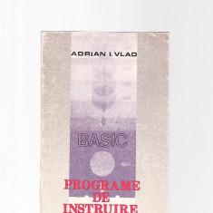ADRIAN I. VLAD -BASIC -PROGRAME DE INSTRUIRE