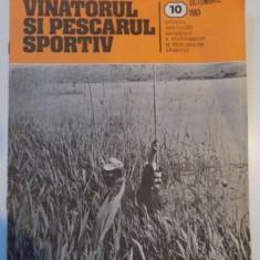 VANATORUL SI PESCARUL SPORTIV, REVISTA ASOCIATIEI GENERALE A VANATORILOR SI PESCARILOR SPORTIVI, NR. 10, OCTOMBRIE 1983 - Carte Hobby Sport