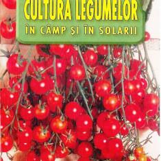 Cultura legumelor in camp si in solarii | Victor Popescu, Angela Popescu | Editura MAST