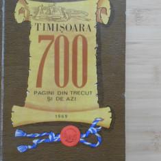 TIMISOARA - 700 DE PAGINI DIN TRECUT SI DE AZI