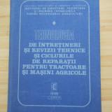 TEHNOLOGIA DE INTRETINERI SI REVIZII TEHNICE PENTRU MASINI AGRICOLE - Carti Mecanica