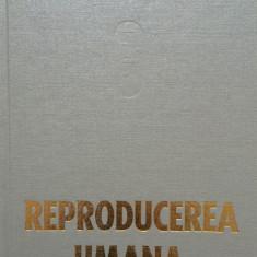 REPRODUCEREA UMANA - I. Teodorescu Exarcu - Carte Obstretica Ginecologie