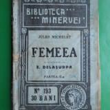 HOPCT FEMEEA DE JULES MICHELET /BIBLIOTECA MINERVA ANUL 1915 / 108 PAGINI - Carte de aventura