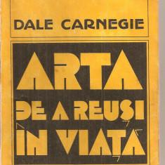 (C5881) ARTA DE A REUSI IN VIATA DE DALE CARNEGIE, EDITURA EXPRES, 1991 - Carte Psihologie