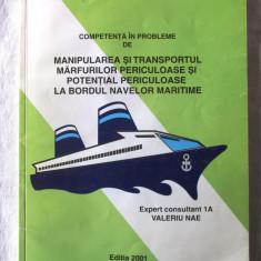 COMPETENTA IN PROBLEME DE MANIPULAREA SI TRANSPORTUL MARFURILOR PERICULOASE, Nae - Carti Transporturi