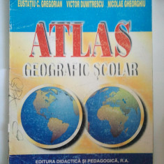 ATLAS GEOGRAFIC SCOLAR - EUSTATIU C. GREGORIAN * VICTOR DUMITRESCU { 1998 )