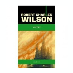 Robert Charles Wilson - Vortex - Roman