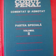 CODUL PENAL COMENTAT SI ADNOTAT PARTEA SPECIALA VOLUMUL 2 - Carte Codul penal adnotat