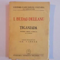 Roman - TIGANIADA. POEMA EROI-COMICA IN 12 CANTURI de I. BUDAI-DELEANU 1944