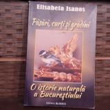 Pasari, curti si Gradini -Elisabeta Isanos - Biografie