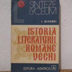 Studiu literar - ISTORIA LITERATURII ROMANE VECHI-I.SIADBEI