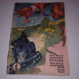 VIOREL BURLACU - ROCADA TRAGICA ~ CLUBUL TEMERARILOR NR. 34 ~ - Carte de aventura