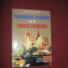 Curs Limba Franceza - Viorica Aura Paus - Grammaire pratique de la phrase francaise