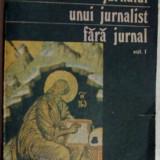 ION D. SARBU (SIRBU) - JURNALUL UNUI JURNALIST FARA JURNAL: GLOSSE, VOL.1 - 1991
