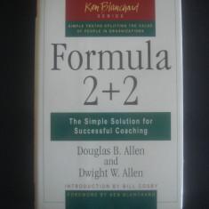 DOUGLAS B. ALLEN - FORMULA 2+2 * THE SIMPLE SOLUTION FOR SUCCESSFUL COACHING - Carte Marketing