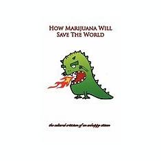 Carte Literatura Engleza - How Marijuana Will Save the World