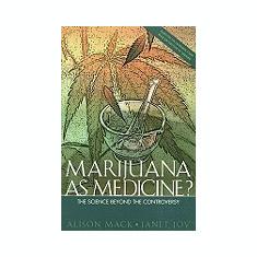 Carte Literatura Engleza - Marijuana as Medicine: The Science Beyond the Controversy