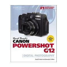 David Busch's Canon Powershot G12 Guide to Digital Photography - Carte Literatura Engleza