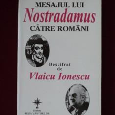Carte despre Paranormal - Vlaicu Ionescu - Mesajul lui Nostradamus catre romani - 540795