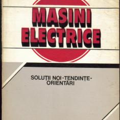 Maşini electrice. Soluţii noi – Tendinţe – Orientări de Dan Teodorescu - Carti Electrotehnica