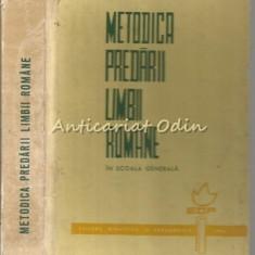Carte Psihologie - Metodica Predarii Limbii Romane In Scoala Generala - Stanciu Stoian, Ion Berca