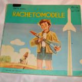 """Carte educativa - Cartea""""Rachetomodele""""-1977"""