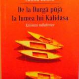 DE LA DURGA PUJA LA LUMEA LUI KALIDASA, EMISIUNI RADIOFONICE de AMITA BHOSE, 2012
