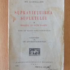 SUPRAVIETUIREA SUFLETULUI SI EVOLUTIA LUI DUPA MOARTE- CORNILLIER, 1927 - Carte Hobby Paranormal