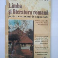 LIMBA SI LITERATURA ROMANA PENTRU EXAMENUL DE CAPACITATE - A. COSTACHE ( 4885 ) - Teste admitere liceu