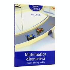 Matematica distractiva. Clasele a 7-a si a 8-a. Clubul matematicienilor