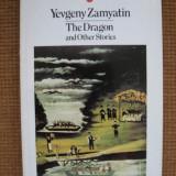 Evgheni Zamiatin - The Dragon and Other Stories (in limba engleza) - Carte Literatura Engleza