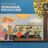 Carte educativa - SEMANAM, RECOLTAM - Aurelian Baltaretu