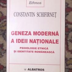 Carte Sociologie - Constantin Schifirnet - Geneza moderna a ideii nationale