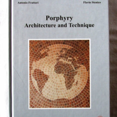 PORPHYRY ARCHITECTURE AND TECHNIQUE, A. Frattari / F. Stenico, 2001. Carte noua - Carte Arhitectura