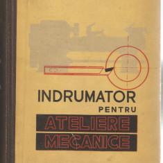 Indrumator pentru ateliere mecanice -G. S. Georgescu - Carti Mecanica
