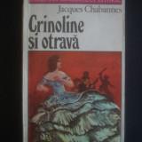 JACQUES CHABANNES - CRINOLINE SI OTRAVA - Roman
