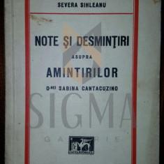 SEVERA SIHLEANU - NOTE SI DESMINTIRI ASUPRA AMINTIRILOR Dnei SABINA CANTACUZINO, dedicatie! - Carte de colectie