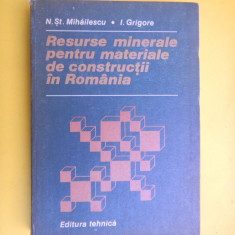 Carti Constructii - RESURSE MINERALE PENTRU MATERIALE DE CONSTRUCTII IN ROMANIA N Mihailescu