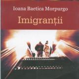 Ioana Baetica Morpurgo - Imigrantii - 603366 - Roman