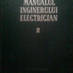 MANUALUL INGINERULUI ELECTRICIAN II -MASINI ELECTRICE -COLECTIV (1954) - Carti Electrotehnica