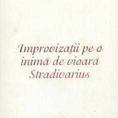 Jana Salavastru Cosma - Improvizatii pe o inima de vioara Stradivarius - 623607 - Carte poezie