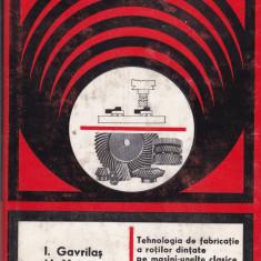 I. Gavrilas - Tehnologia de fabricatie a rotilor dintate pe masini-unelte clasice si comanda program - 592346 - Carti Constructii